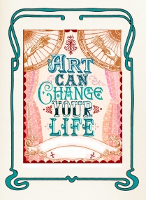 Art can change your Life- art nouveu poster